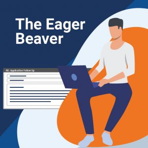 The Eager Beaver job candidate