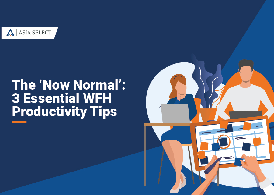 The 'Now Normal': 3 Essential WFH productivity tips