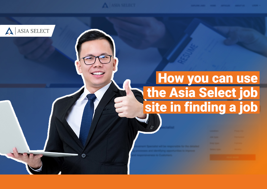 How you can use the Asia Select job site in finding a job